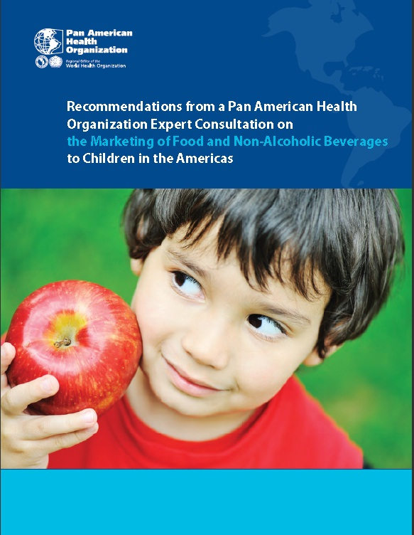 Recommendations from a Pan American Health Organization Expert Consultation on the Marketing of Food and Non-Alcoholic Beverages to Children in the Americas