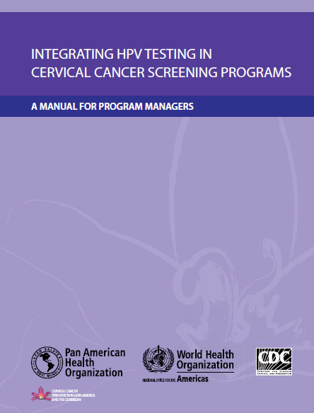 Integrating HPV Testing in Cervical Cancer Screening Programs: a manual for program managers