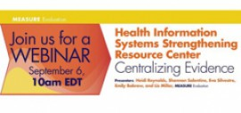 Upcoming Webinar on Health Information Systems Strengthening Resource Center - MEASURE Evaluation