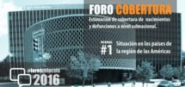 Foro Cobertura nacimientos y defunciones - Webinar #1 Situación en los países de la región de las Américas