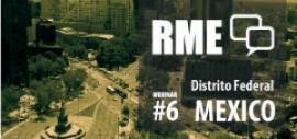 6to Webinar - RME: La experiencia del Distrito Federal, México