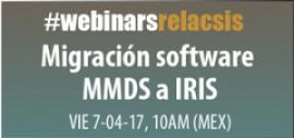 Migración software MMDS a IRIS en México - WEBINAR RELACSIS