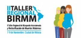 II Taller Regional de Búsqueda Intencionada y Reclasificación de Muertes Maternas - Noviembre, 2018, Ciudad de México