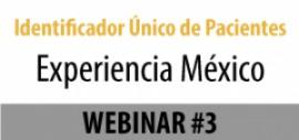 Identificador Único de Pacientes - Webinar #3 - Experiencia México