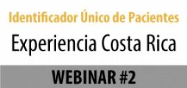Identificador Único de Pacientes - Webinar #2 - Experiencia Costa Rica
