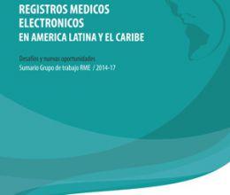 Publicación: Registros Médicos Electrónicos: Sumario Grupo de Trabajo RME 2014/2017 RELACSIS