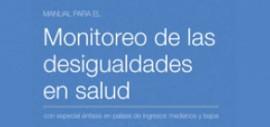 Manual para el Monitoreo de las Desigualdades en Salud, con especial énfasis en países de ingresos medianos y bajos