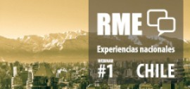 Foro #RME 2015 - Webinar 1 - La experiencia de Chile