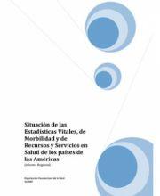 Situación de las Estadísticas Vitales, de Morbilidad y de Recursos y Servicios en Salud de los países de las Américas (Informe Regional) OPS 11/2007