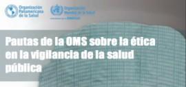 Pautas de la OMS sobre la ética en la vigilancia de la salud pública